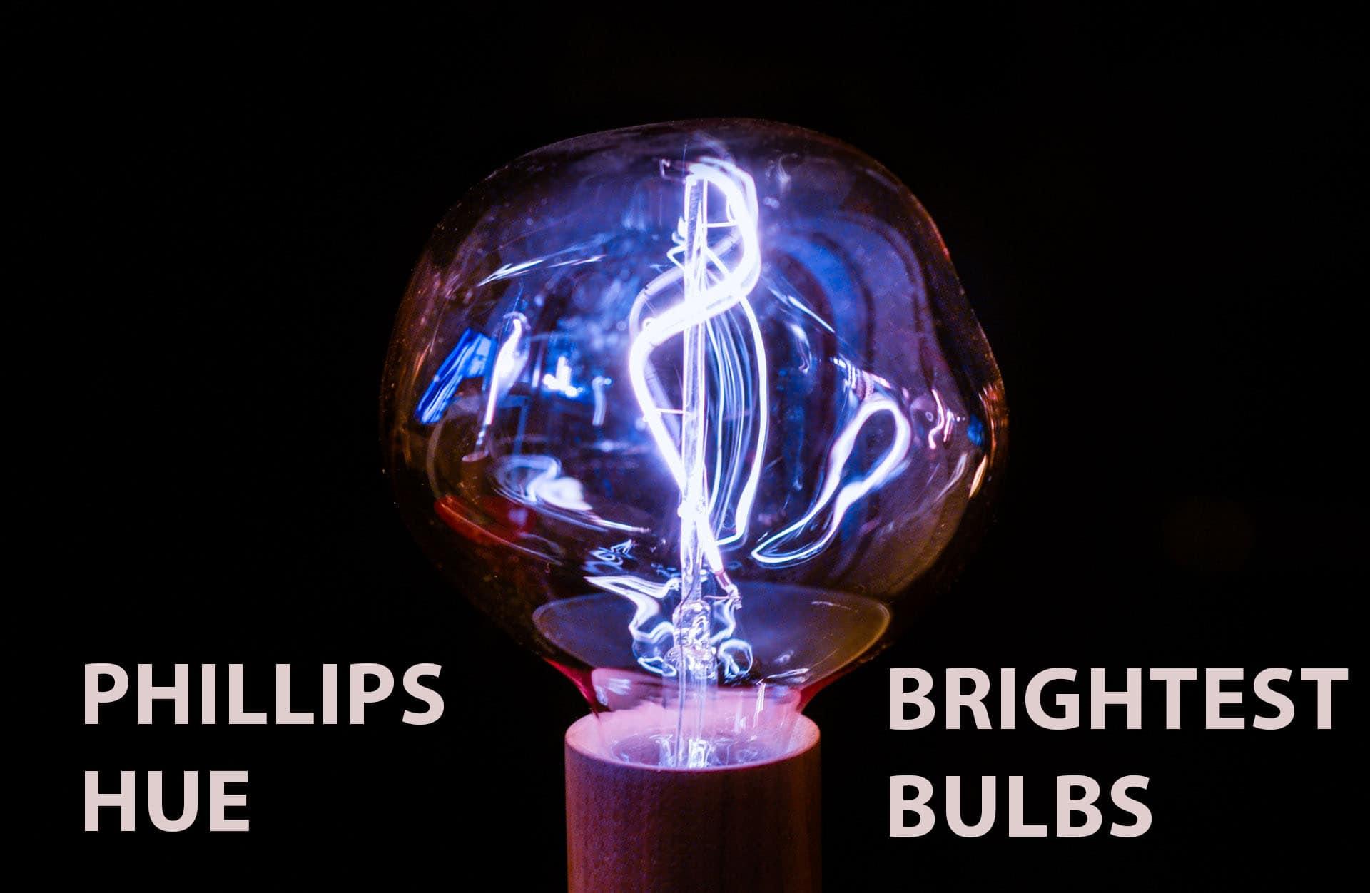 Phillips Hue brightest bulbs