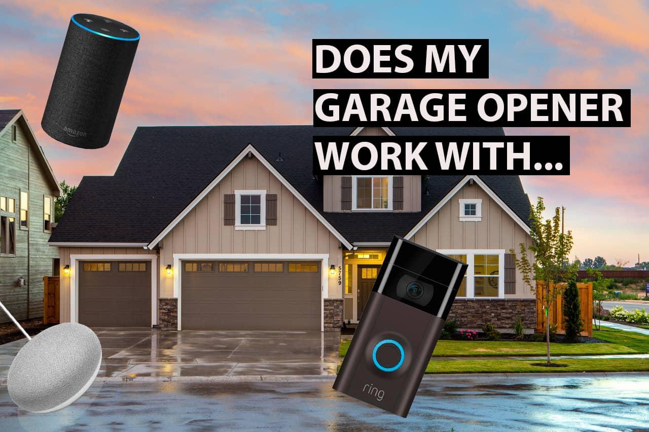 will my garage door work with alexa google home ring doorbell and more