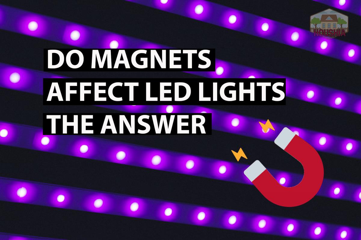 DO MAGNETS AFFECT LED LIGHTS