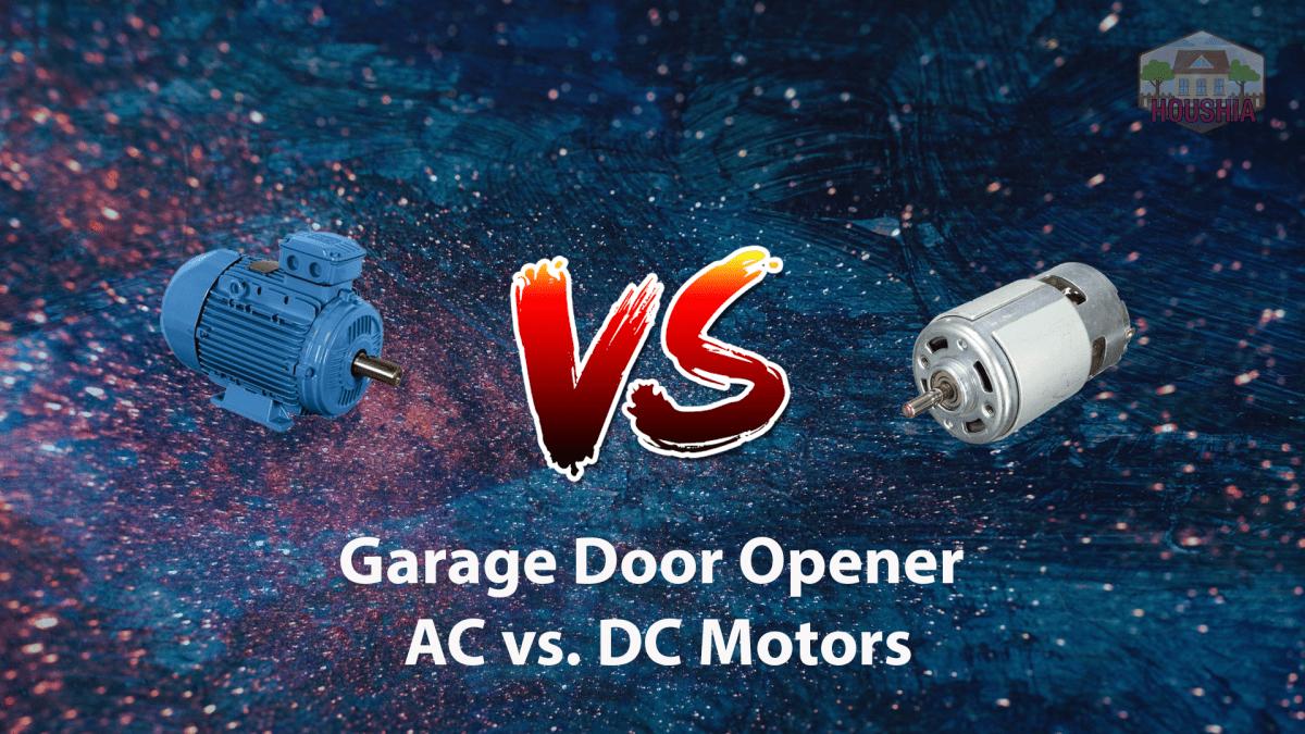Garage Door Opener AC vs. DC Motors