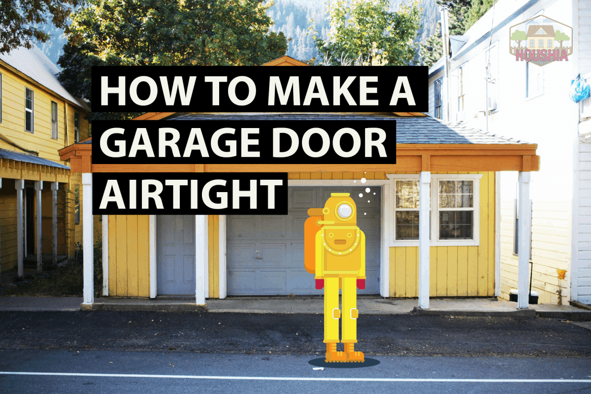 HOW TO MAKE A GARAGE DOOR AIR TIGHT