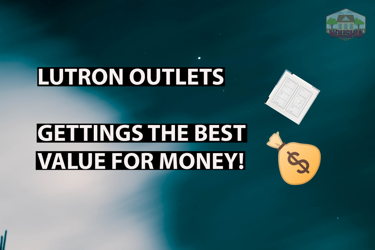 LUTRON OUTLETS - GETTING THE BEST VALUE FOR MONEY