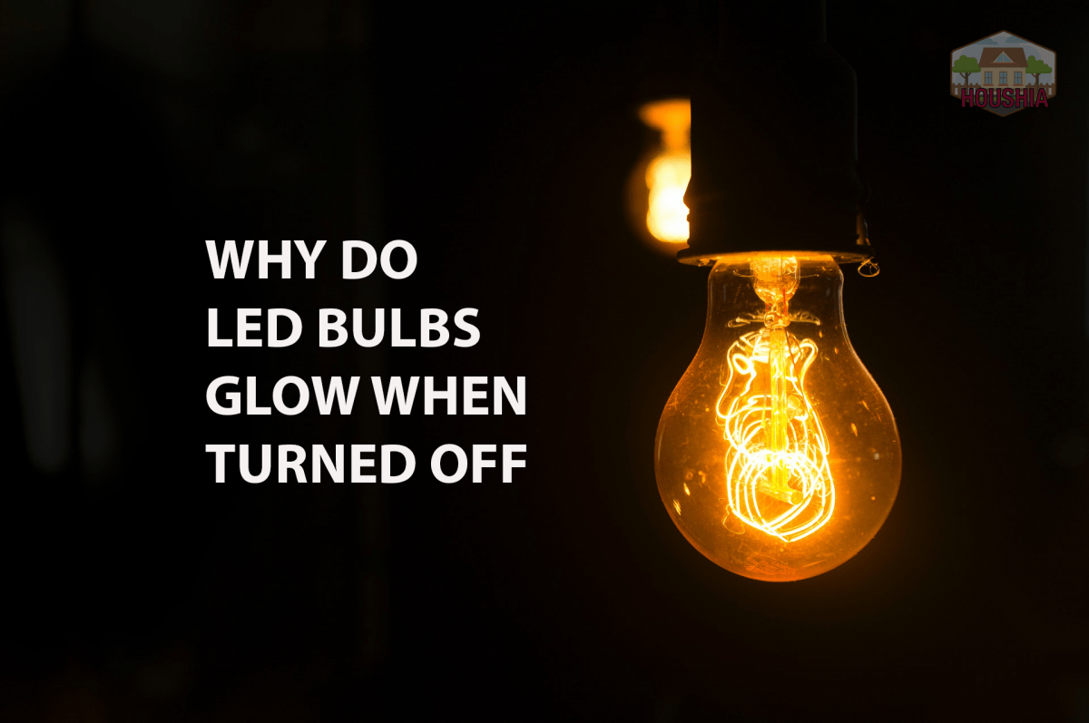WHY DO LED BULBS GLOW WHEN TURNED OFF