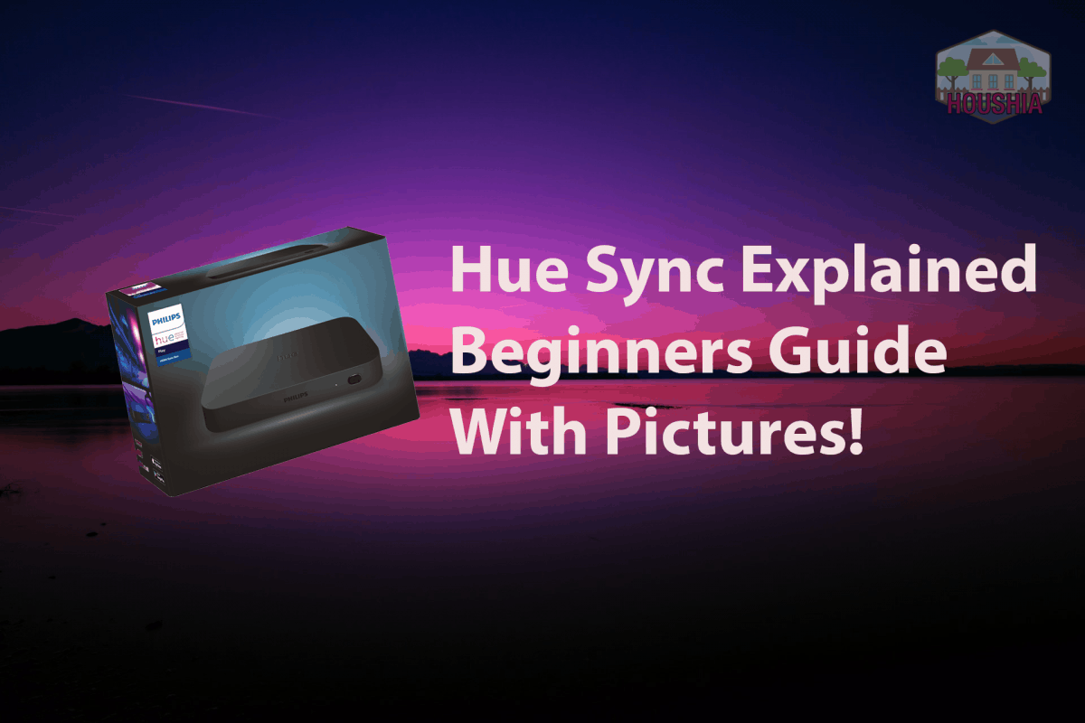 HUE SYNC EXPLAINED BEGINNERS GUIDE
