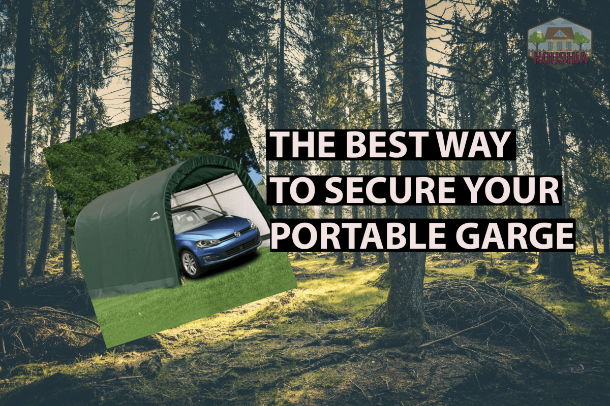 THE BEST WAY TO SECURE YOUR PORTABLE GARAGE