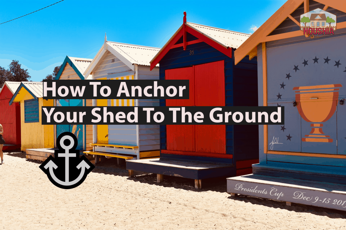 HOW TO ANCHOR YOUR SHED TO THE GROUND